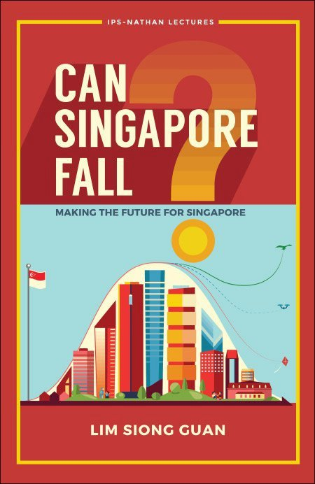 Can Singapore Fall?   IPS-Nathan Lecture Series